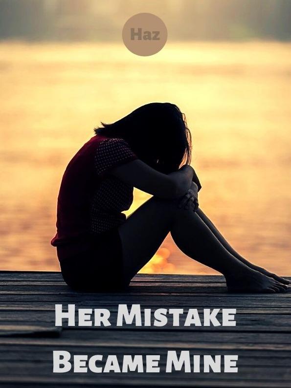 Her Mistake Became Mine