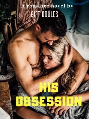His Obsession *(COMPLETED)*