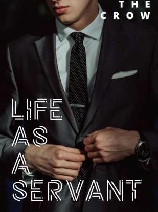 Life as A Servant
