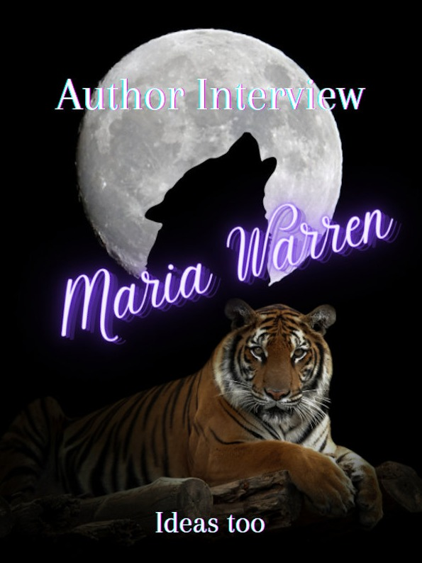 Maria Warren - Author Interview and Future Ideas Too
