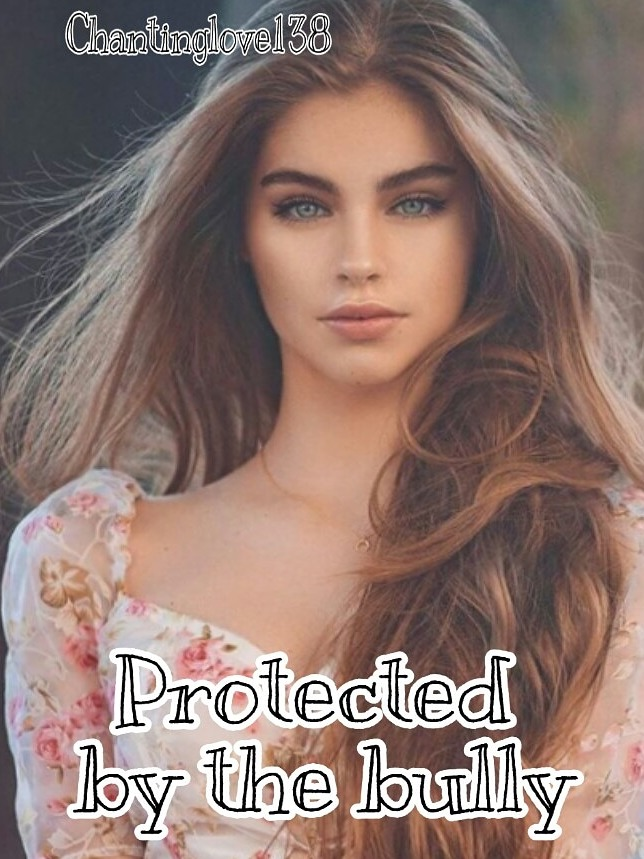 Protected by the bully (#2 of Bully Series)