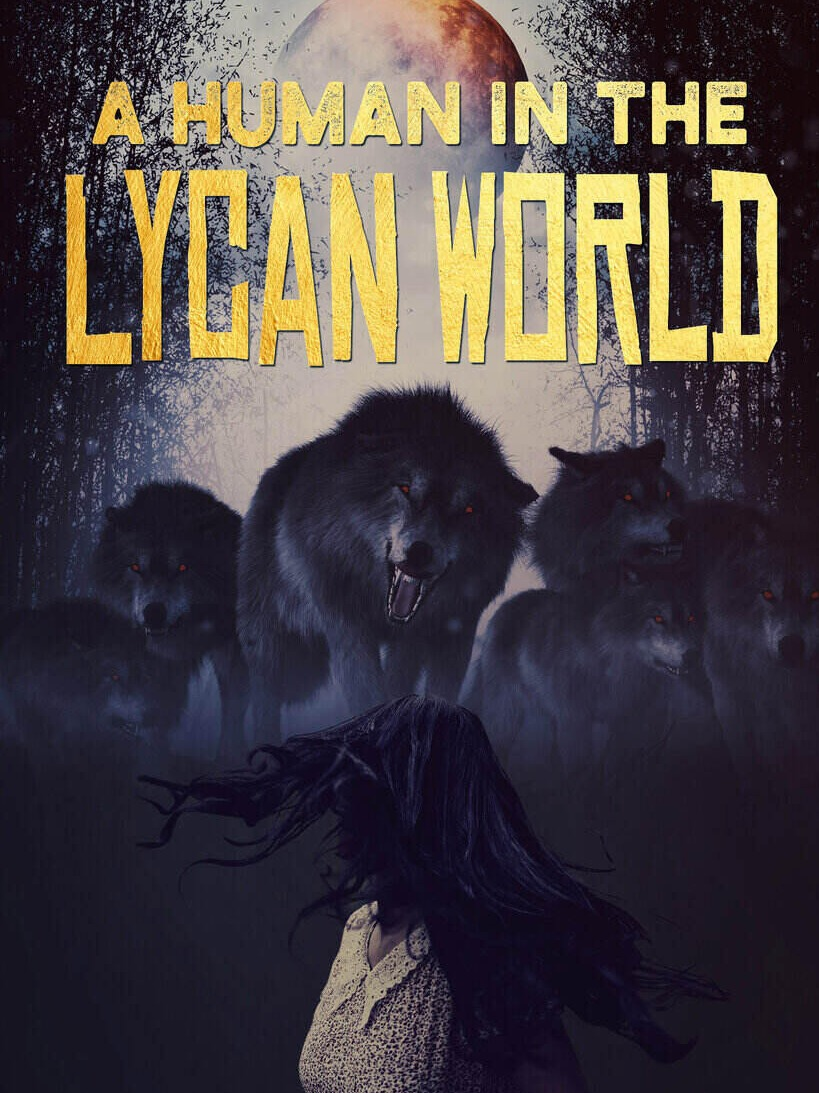 A HUMAN IN THE LYCAN WORLD