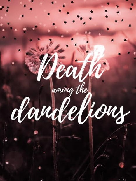 Death Among the Dandelions