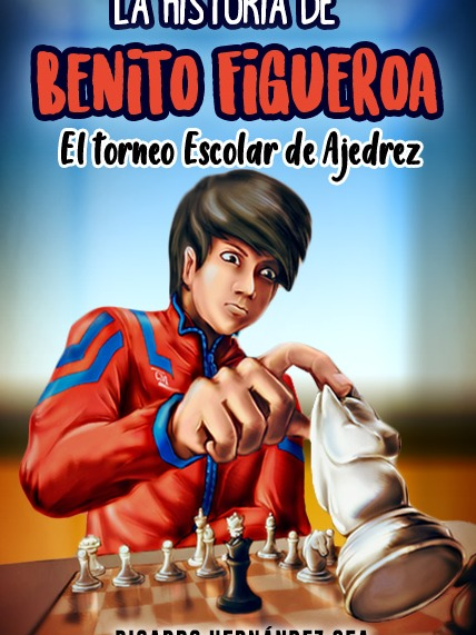La Historia de Benito Figueroa: El Torneo Escolar de Ajedrez