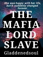 THE MAFIA LORD SLAVE