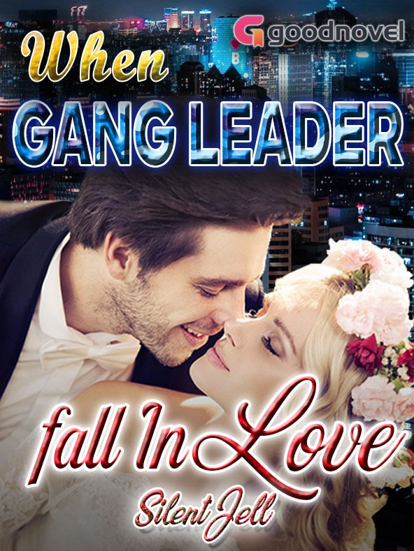 When GANG LEADER Fall In Love