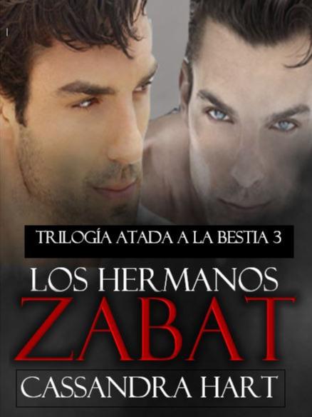 Los hermanos Zabat (Atada a la Bestia 3)