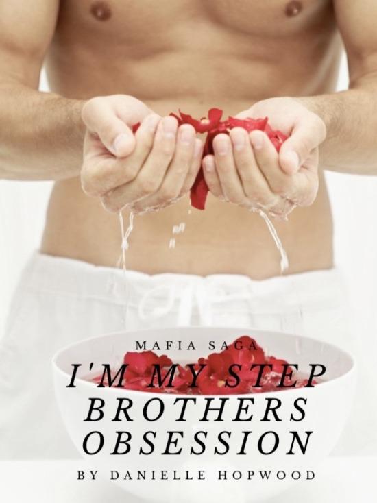 I'm My Step Brothers Obsession (Mafia Saga)