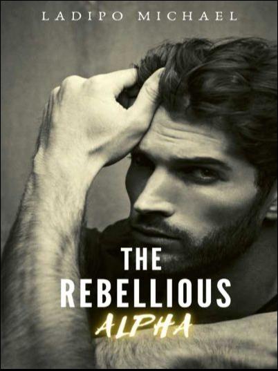 The Rebellious Alpha