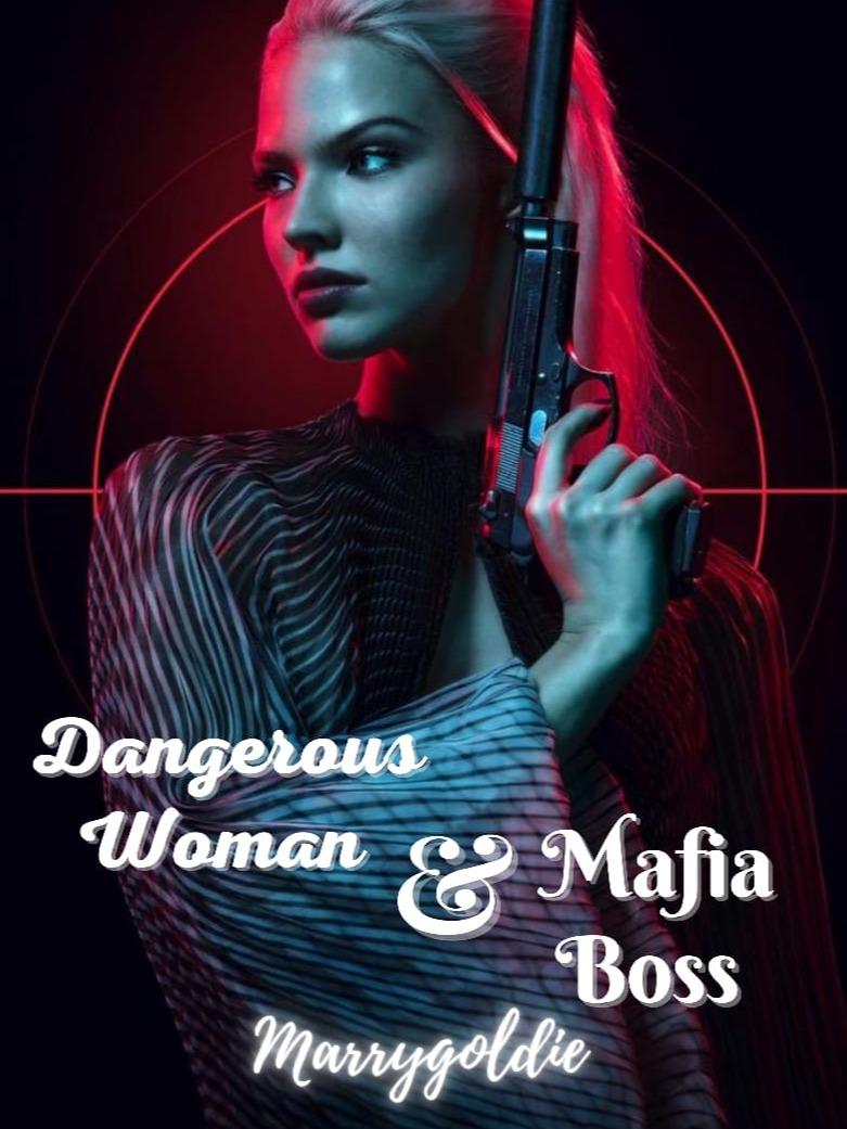Dangerous Woman & Mafia Boss