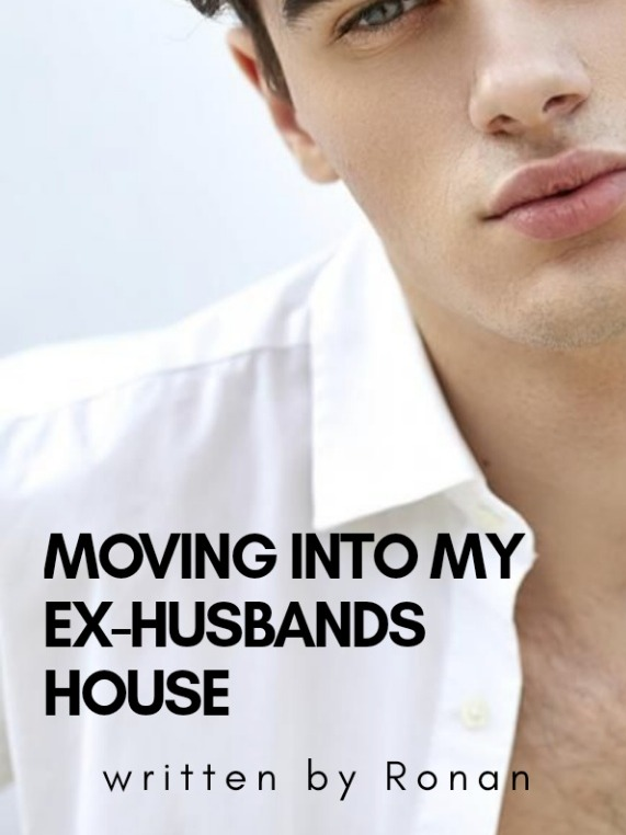 Moving Into My Ex-Husbands House