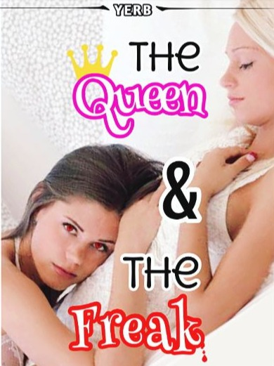 The Queen And The Freak