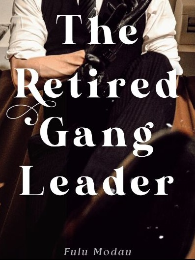The Retired Gang Leader.