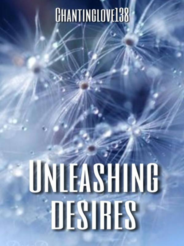 Unleashing desires