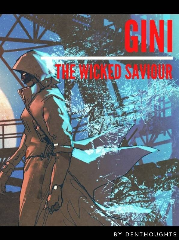 GINI: The Wicked Saviour