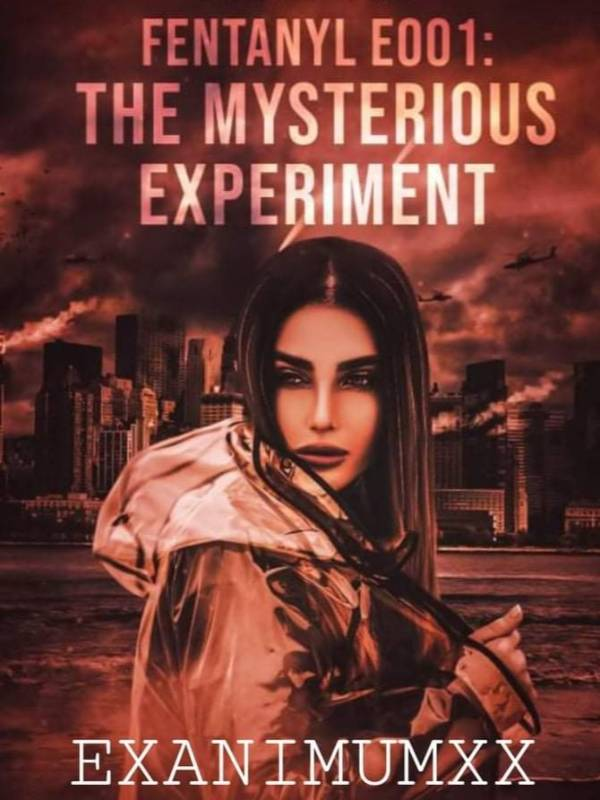 Fentanyl E001: The Mysterious Experiment  (Book 1)