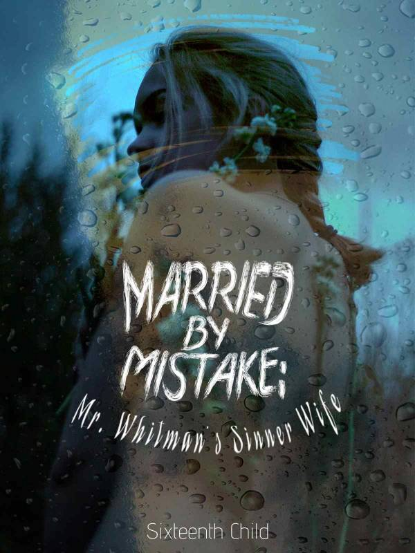 Married by Mistake: Mr. Whitman's Sinner Wife
