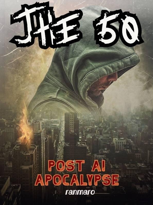 The 50: Post AI Apocalypse