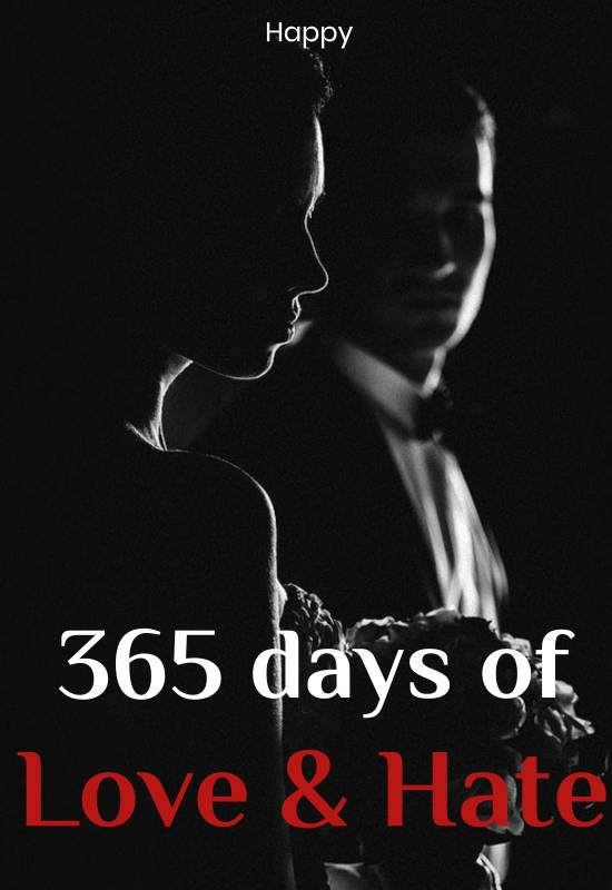 365 DAYS OF LOVE AND HATE