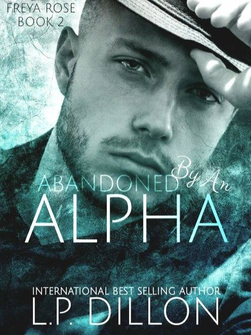 Freya Rose Book Two ~ Abandoned By An Alpha