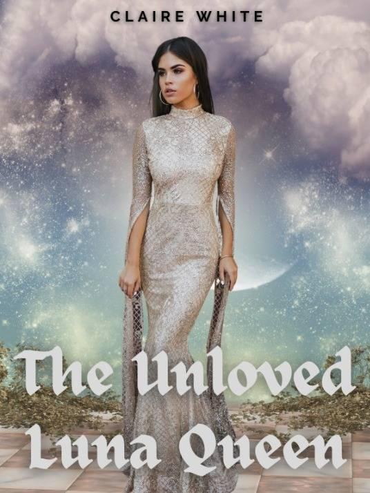 The Unloved Luna Queen