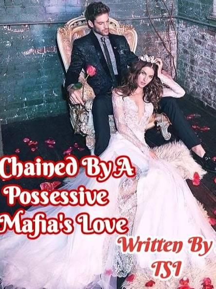 Chained By A Possessive Mafia's Love