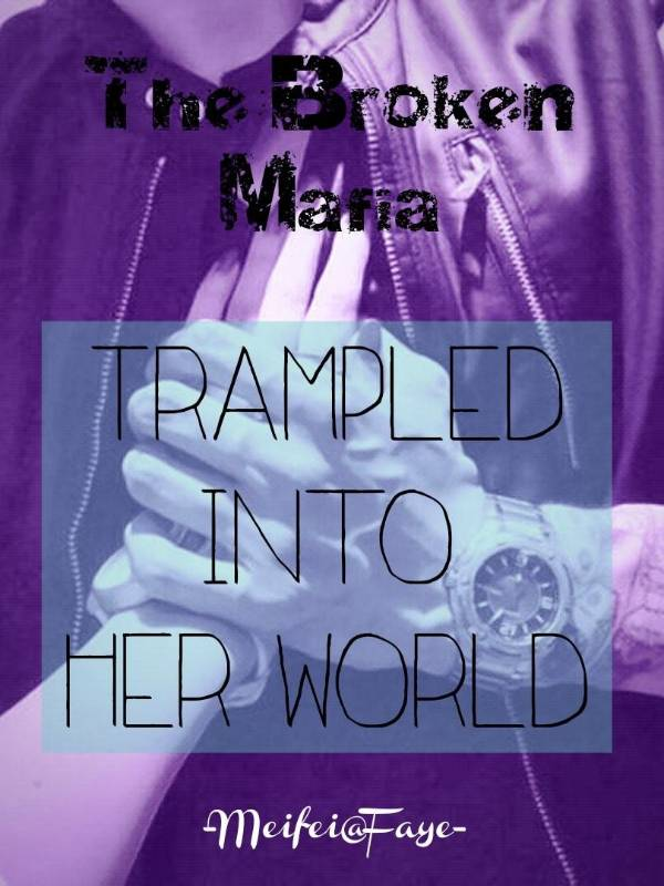 The Broken Mafia Trampled into Her World
