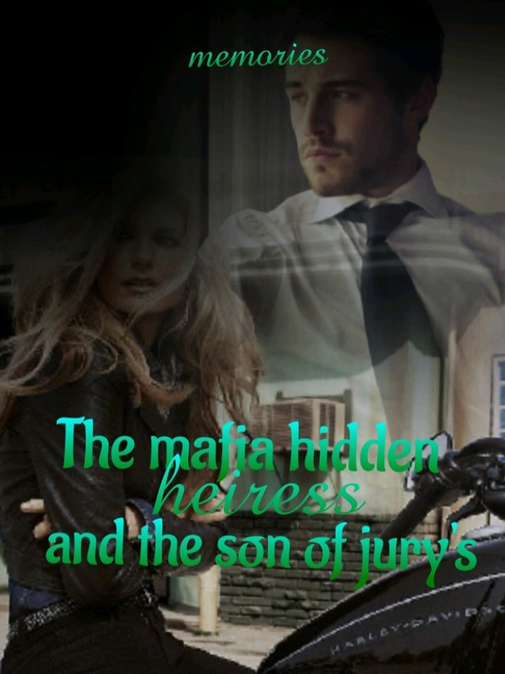 The mafia hidden heiress and the son of jury's