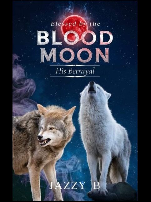 Blessed by the Blood Moon - His Betrayal