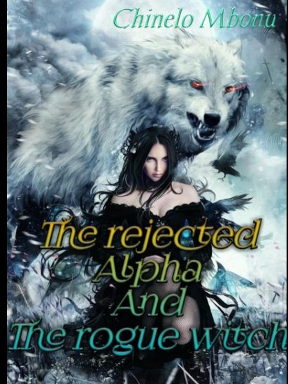 The rejected Alpha and the rogue witch