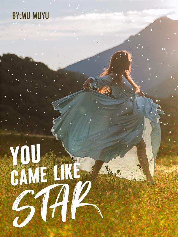 You Came Like Star