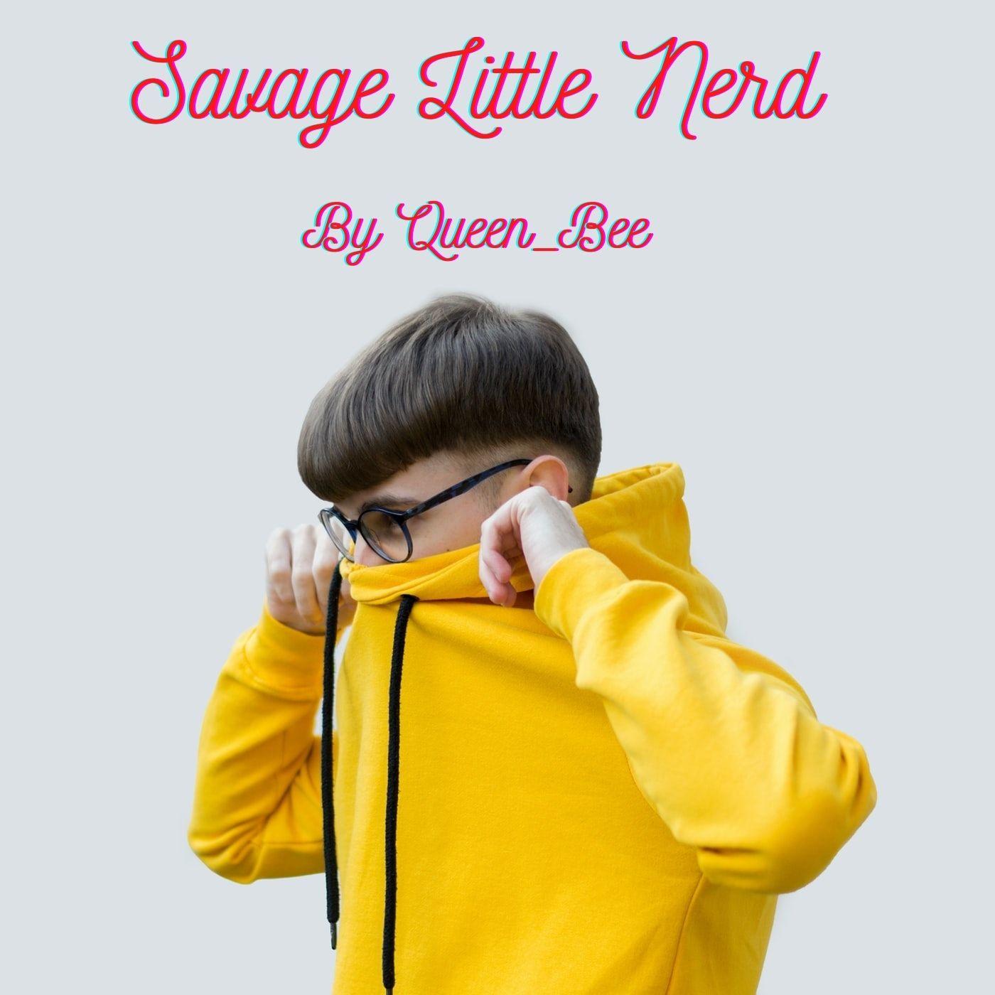 Savage Little Nerd