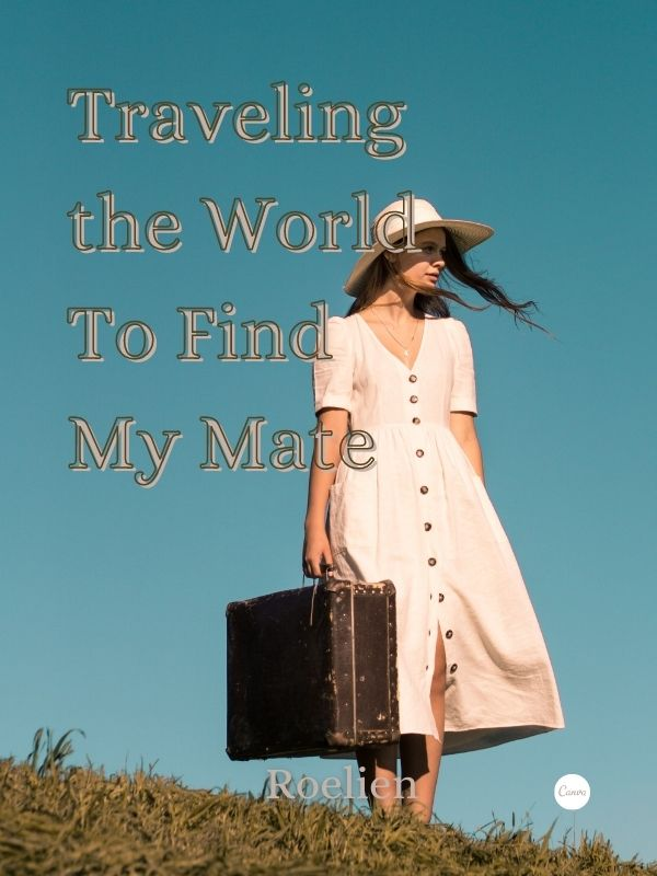 Traveling the world to find my mate