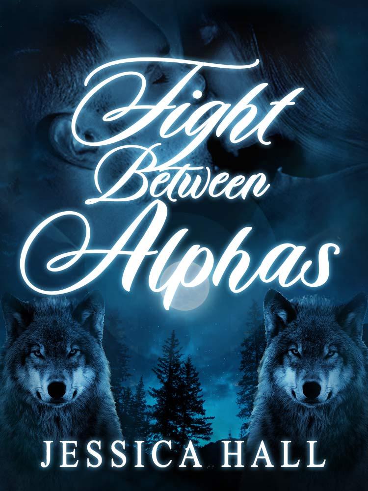 Fight Between Alphas (Book 3 Hybrid Aria)