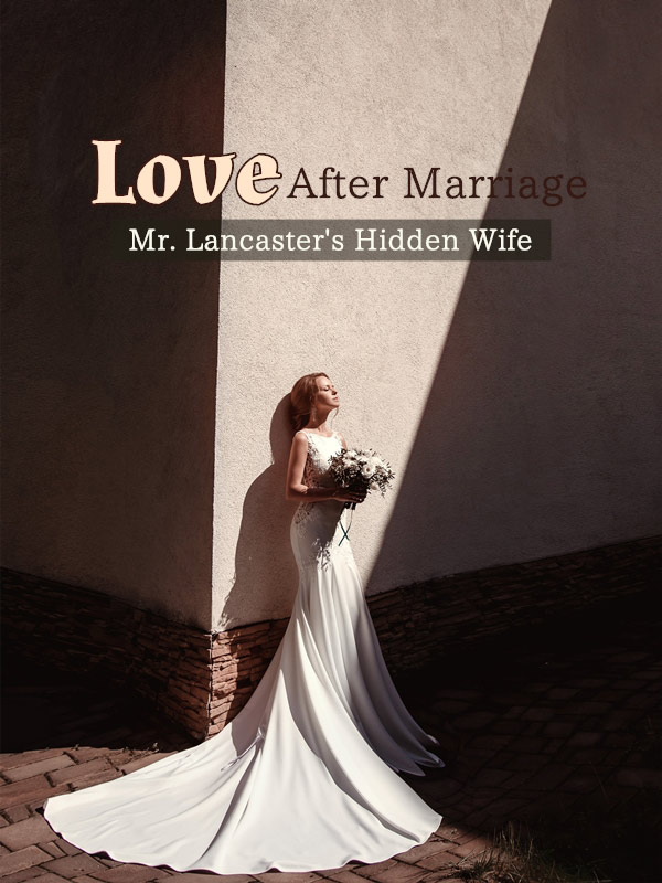 Love After Marriage: Mr. Lancaster's Hidden Wife