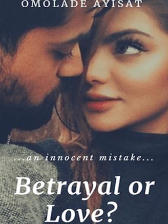 Betrayal or Love?