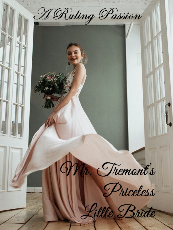 A Ruling Passion: Mr. Tremont's Priceless Little Bride