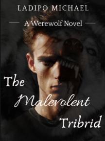 The Malevolent Tribrid