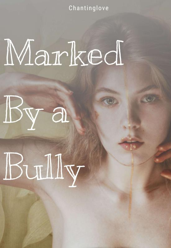 Marked by the bully #1 in bully series