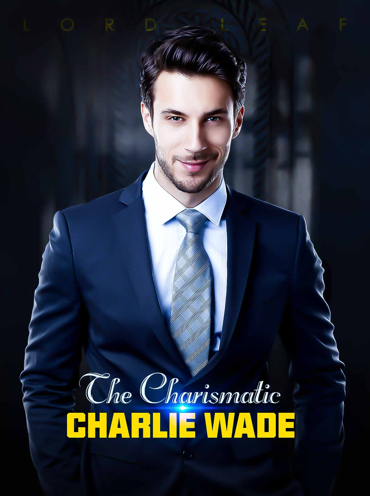 【The Amazing Son-in-Law】The Charismatic Charlie Wade