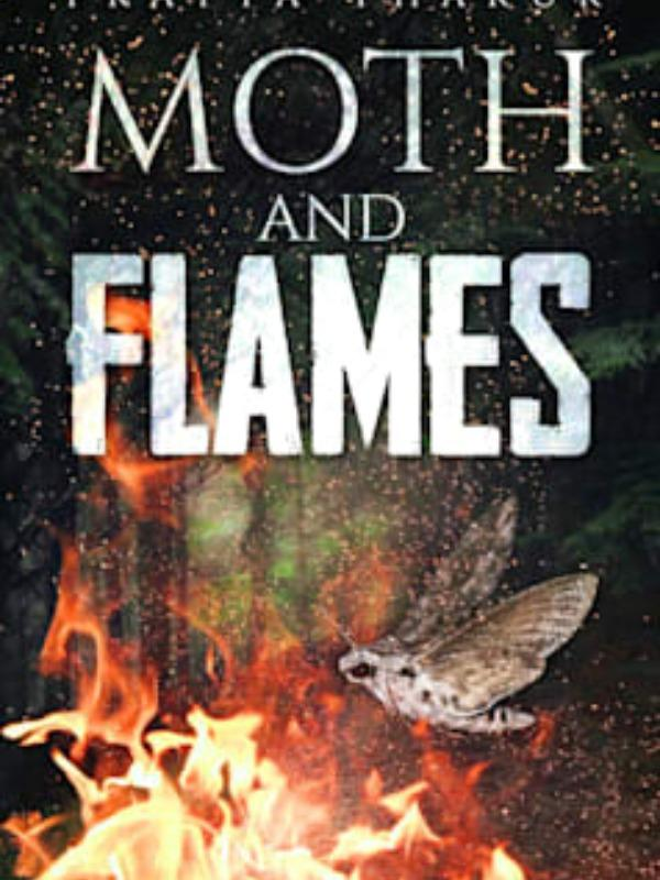 MOTH AND FLAMES