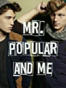 Mr. Popular and Me