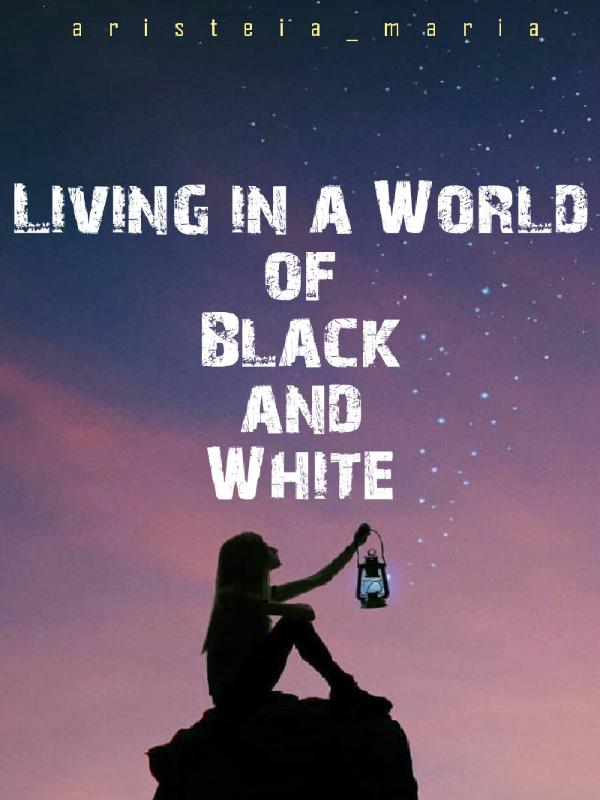 Living in a World of Black and White