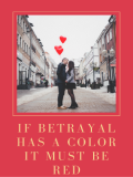 If Betrayal Has a Color, It Must be RED