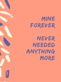 Mine Forever--Never needed anything more
