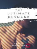 The Ultimate Husband :SkyKissing Wolf