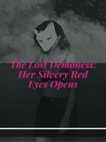 The Lost Demoness: Her Silvery Red Eyes Opens