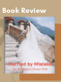 GoodNovel Book Review - 「Married by Mistake : Mr. Whitman's Sinner Wife」