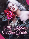 """Trending Werewolf Romance Novel - """"The Alpha's Slave Mate"""", come and read the story!"""